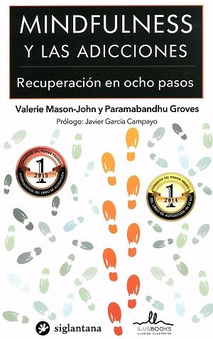 MINDFULNESS Y LAS ADICCIONES: RECUPERACION EN 8 PASOS
