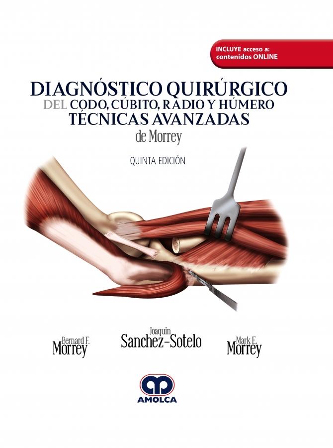 Diagnóstico Quirúrgico del Codo Cúbito Radio y Húmero – Técnicas  Avanzadas