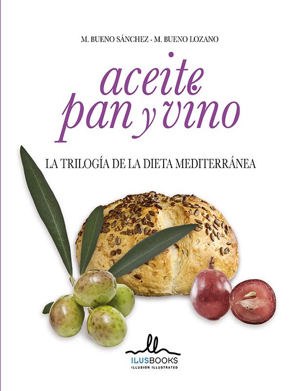 Aceite Pan y Vino. La Trilogía de la Dieta
