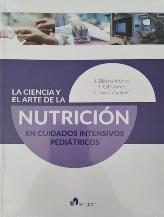 LA CIENCIA Y EL ARTE DE LA NUTRICION EN CUIDADOS INTENSIVOS PEDIATRICOS