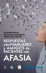 RESPUESTA A LOS FAMILIARES Y AMIGOS DE PACIENTES CON AFASIA