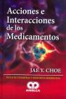 ACCIONES E INTERACCIONES DE LOS MEDICAMENTOS
