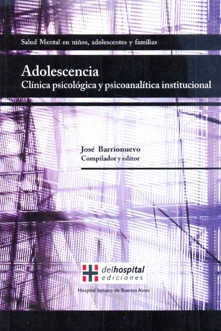 ADOLESCENCIA. CLÍNICA PSICOLÓGICA Y PSICOANALÍTICA INSTITUCIONAL