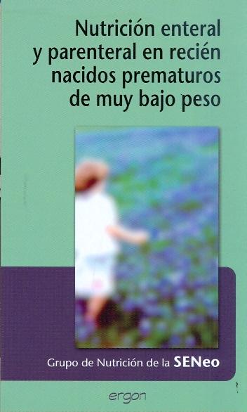NUTRICIÓN ENTERAL Y PARENTERAL EN RECIÉN NACIDOS PREMATUROS DE MUY BAJO PESO
