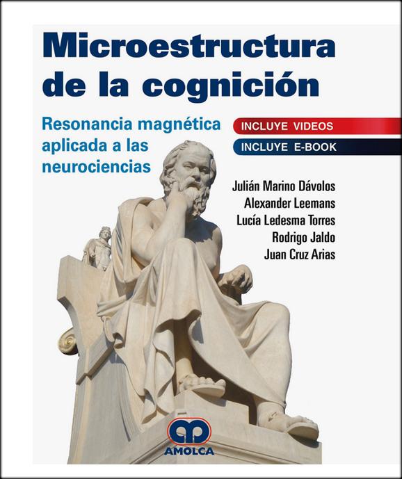 MICROESTRUCTURA DE LA COGNICION RM APLICADA A LAS NEUROCIENCIAS
