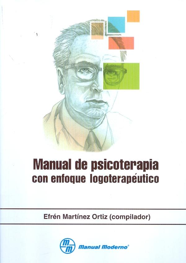 Manual de Psicoterapia con Enfoque Logoterapeutico